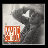 Marc Scibilia (EP) Lyrics Marc Scibilia