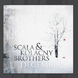 December Lyrics Scala & Kolacny Brothers