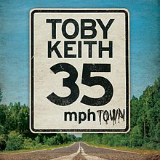 35 MPH Town Lyrics Toby Keith