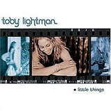 Little Things Lyrics Toby Lightman
