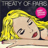 Sweet Dreams, Sucker Lyrics Treaty Of Paris