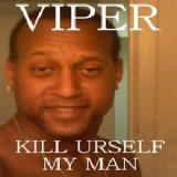 Kill Urself My Man Lyrics Viper