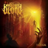 Tactical Lyrics World Under Blood