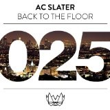 Back To The Floor Lyrics AC Slater