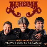 Angels Among Us: Hymns & Gospel Favorites Lyrics ALABAMA