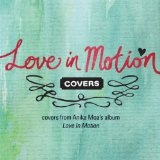 Love In Motion Lyrics Anika Moa