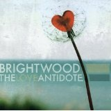 The Love Antidote Lyrics Brightwood