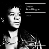 Gris Lyrics Cécile Doo-Kingué