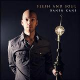 Flesh and Soul Lyrics Danen Kane