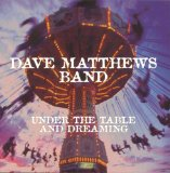 Under the Table & Dreaming Lyrics Dave Matthews Band