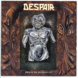 Decay Of Humanity Lyrics Despair