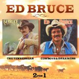 Cowboys & Dreamers Lyrics Ed Bruce