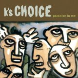 Paradise In Me Lyrics K'S CHOICE