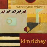 Wreck Your Wheels Lyrics Kim Richey