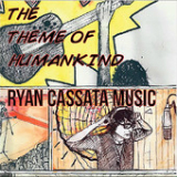 The Theme of Humankind Lyrics Ryan Cassata