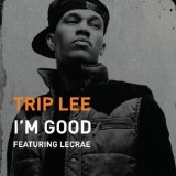 I'm Good (Single) Lyrics Trip Lee