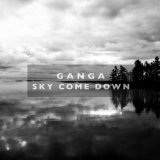 Sky Come Down Lyrics Ganga