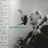 Recovery Lyrics Loudon Wainwright III