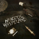 Narcotic Wasteland Lyrics Narcotic Wasteland
