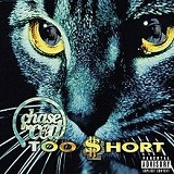 Chase The Cat Lyrics Too Short
