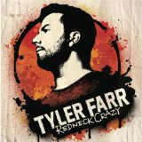 Redneck Crazy (Single) Lyrics Tyler Farr