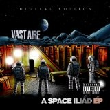 A Space Iliad Lyrics Vast Aire