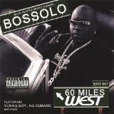 60 Miles West Lyrics Bossolo