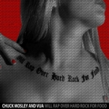 Will Rock Over Hard Rock for Food Lyrics Chuck Mosley And The Vua