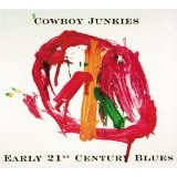 Early 21st Century Blues Lyrics Cowboy Junkies