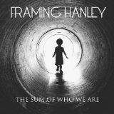 The Sum of Who We Are Lyrics Framing Hanley