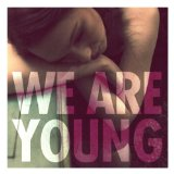 We Are Young (Single) Lyrics Fun.