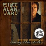 Reading Hemingway: Looking Thru the Pain Lyrics Mike Alan Ward