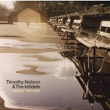 I Know This Now Lyrics Timothy Nelson & The Infidels
