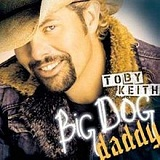 Big Dog Daddy Lyrics Toby Keith