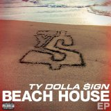 Beach House (EP) Lyrics Ty Dolla $ign