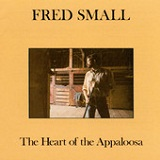 The Heart Of The Appaloosa Lyrics Fred Small