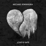 Love & Hate Lyrics Michael Kiwanuka