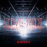 Love Riot Lyrics Newsboys