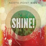 Shine! Lyrics North Point Kids