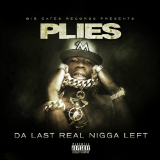 Da Last Real Nigga Left (Mixtape) Lyrics Plies