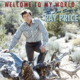Welcome to My World: The Love Songs of Ray Price Lyrics Ray Price