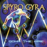 Down The Wire Lyrics Spyro Gyra