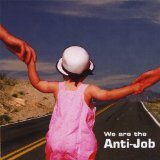 We Are The Anti-Job Lyrics The Anti-Job