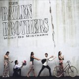 Must Be Mistaken Lyrics The Bailen Brothers