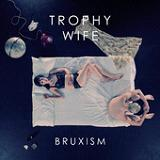 Bruxism (EP) Lyrics Trophy Wife