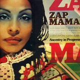 Ancestry In Progress Lyrics Zap Mama