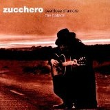 Overdose D'Amore (The Ballads) Lyrics Zucchero