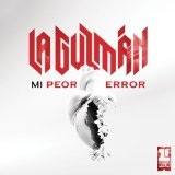 Mi Peor Error (Single) Lyrics Alejandra Guzman