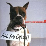 All You Can Eat Lyrics Beat Crusaders