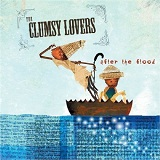 After The Flood Lyrics Clumsy Lovers